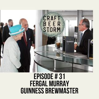 Episode # 33 - Pouring the Perfect Pint - Fergal Murray, Guinness BrewMaster