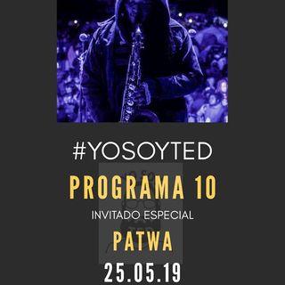"""""""Patwa"""" YoSoyTED!!! Prog 10"""