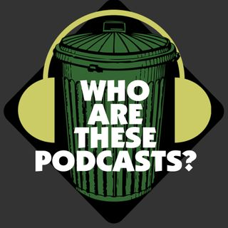 Season 2 - Ep. #1 Who Are These Podcasts?