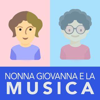 La MUSICA ai tempi di mia Nonna Giovanna