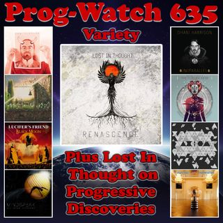 Episode 635 - Variety + Lost In Thought on Progressive Discoveries