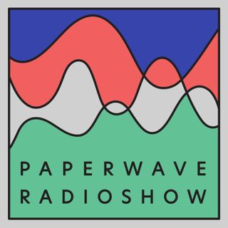 The Paper Wave Radio Show - September 19