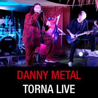 Danny Metal è tornato sul palco! Si racconta dopo uno stop di 560 giorni
