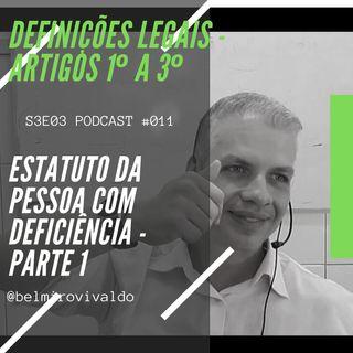 #011 | S3E03 | Estatuto da Pessoa com Deficiência - Parte 1