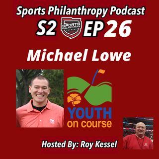 S2:EP26 Michael Lowe, Youth On Course