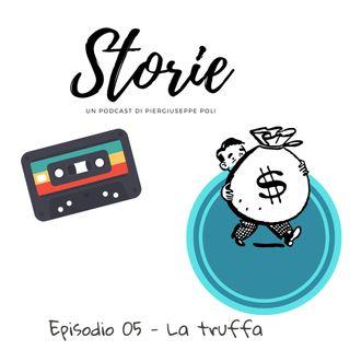 Storie - Episodio 05 - La truffa