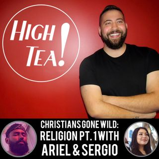 Christians Gone Wild: Religion with Ariel and Sergio PT1