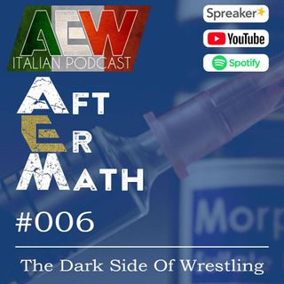 The Dark Side of Wrestling - Aftermath Ep 06