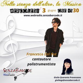Intervista al cantautore polistrumentista Francesco Dal Poz