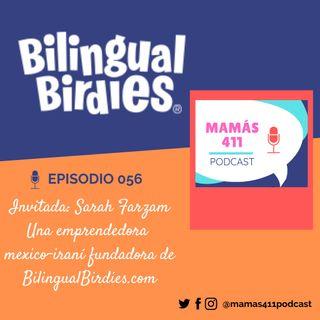 056 - Invitada: Sarah Farzam, una emprendedora mexico-iraní, fundadora de Bilingual Birdies