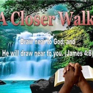 A Closer Walk Broadcast
