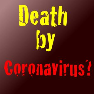 Will I Die from Coronavirus?