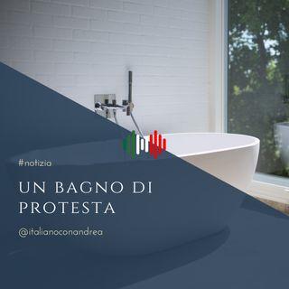 228. NOTIZIA: Un bagno di protesta