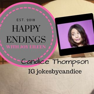 Happy Endings with Joy Eileen: Candice Thompson