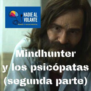 Mindhunter y los psicópatas (parte 2)