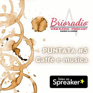 BrioRadio - Puntata #5 - Caffè e Musica