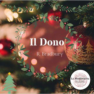 🎄 Il Dono - Ray Bradbury 🎄 Storie sotto l'albero 🎄
