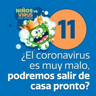 Día 11: Todos para uno y uno para todos | ¿El coronavirus es muy malo, podremos salir de casa pronto?