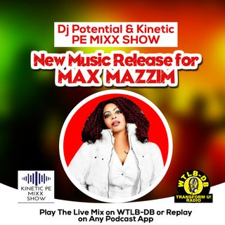 #MaxMazzim New Music Featured on #DJPotential #LiveDJ Call-in MIXX