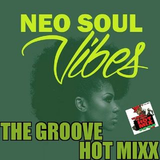 THE GROOVE HOT MIXX NEO SOUL VIDES MIXX