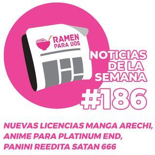 186. Nuevas licencias manga de Arechi y Panini, anime de Platinum End