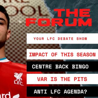 The Forum | LFC Debate Show