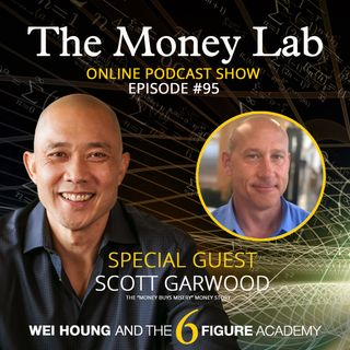"Episode #95 - The ""Money Buys Misery"" Money Story with guest Scott Garwood"