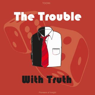 Episode 02 Trailer - The Trouble With Truth