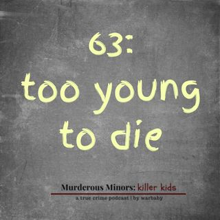 63: Too Young To Die (Christopher Simmons; Roper v. Simmons)