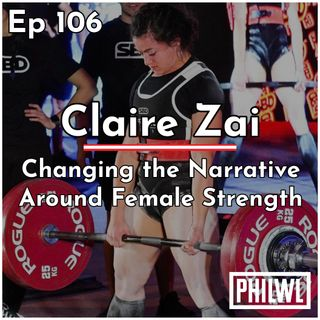 Ep. 106: Changing the Narrative Around Female Strength w/Claire Zai