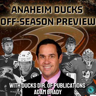 Anaheim Ducks Off-Season Preview with Adam Brady