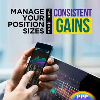 Manage Your Position Sizes for More Consistent Gains