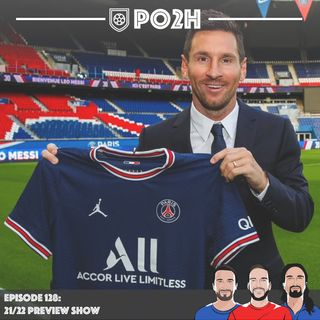 Episode 128: A Messi 🐐 Divorce - 21/22 Preview Show