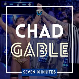 Seven Minutes with Chad Gable