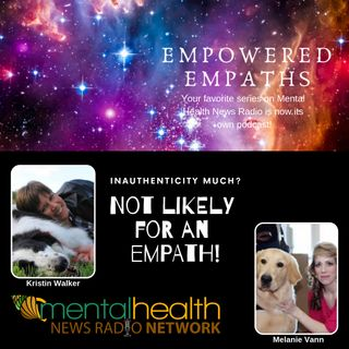 Inauthenticity Much? Not Likely for an Empath!