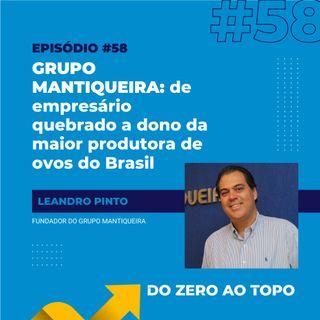 #58 - Grupo Mantiqueira: de empresário quebrado a dono da maior produtora de ovos do Brasil