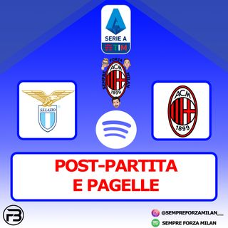 LAZIO-MILAN 3-0 | PAGELLE e Post Partita