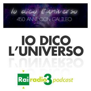 IO DICO L'UNIVERSO. 450 ANNI CON GALILEO del 08/03/2014