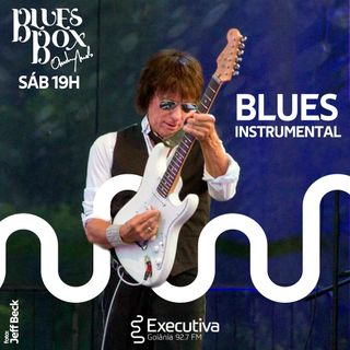 Blues Box - Rádio Executiva - 19 de Outubro de 2019