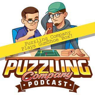 Puzzling Company Plays GumShoe Box!