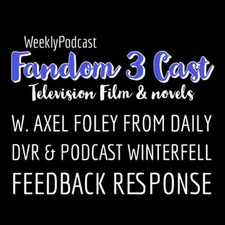 Listener Response to Fellow Podcaster & Friend W. Axel Foley from Podcast Winterfell