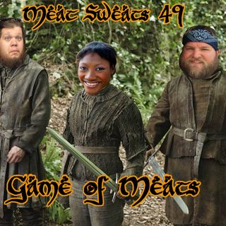 Episode 49- Game Of Meats