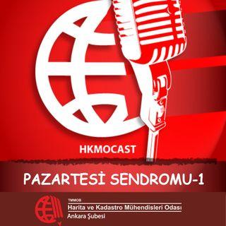 HKMOCAST Pazartesi Sendromu - 1