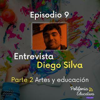 Diego Silva Parte 2 Las artes y la educación Episodio 9