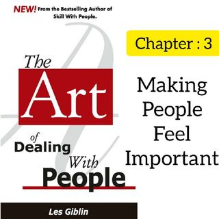 #3 : Chapter 3 - The Art Of Dealing With People - Les Giblin