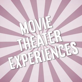Movie Theater Experiences