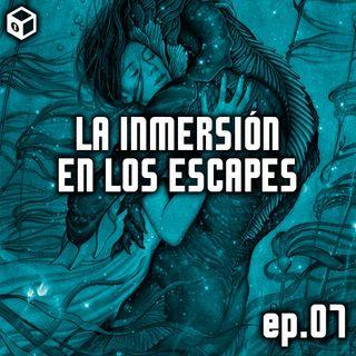 Episodio 7 – La Inmersión en los Escapes