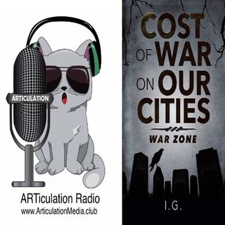 ARTiculation Radio — BNQ2: WAGING WARS NONE WIN (interview w/ Author I.G.)