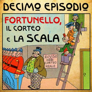 Episodio 10 - Fortunello, il corteo e la scala