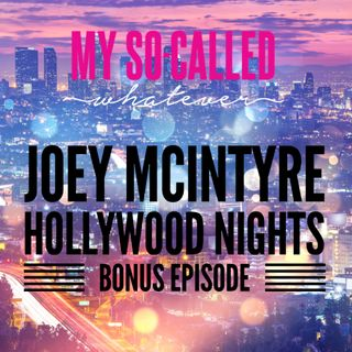 NKOTB Block Party #38 - A Block Party BONUS -  Joey McIntyre Hollywood Nights Bonus Episode